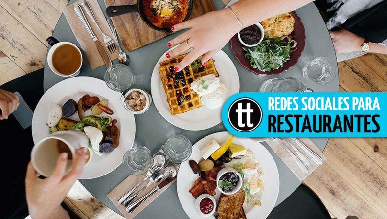 La importancia de las redes sociales para restaurantes